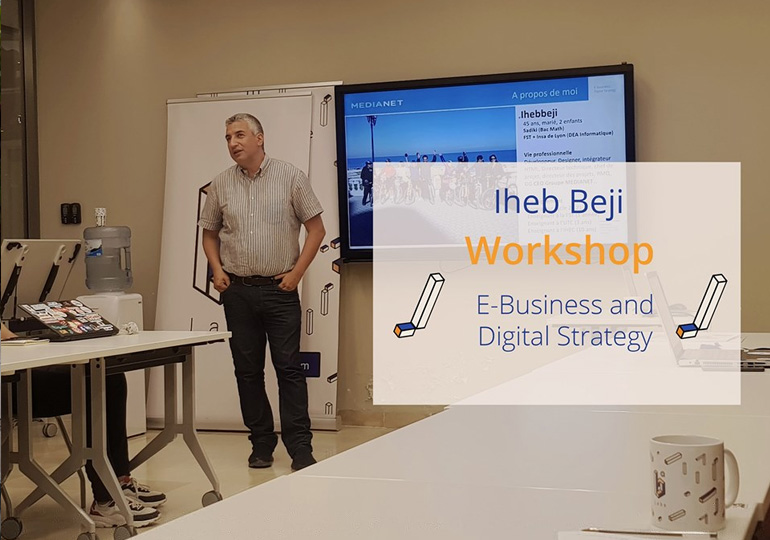 Workshop M.Iheb Beji à la Biat Labs sur le e-business et la Digital Strategy