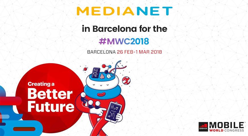 MEDIANET au Mobile World Congress 2018, pour emboîter le pas au développement technologique