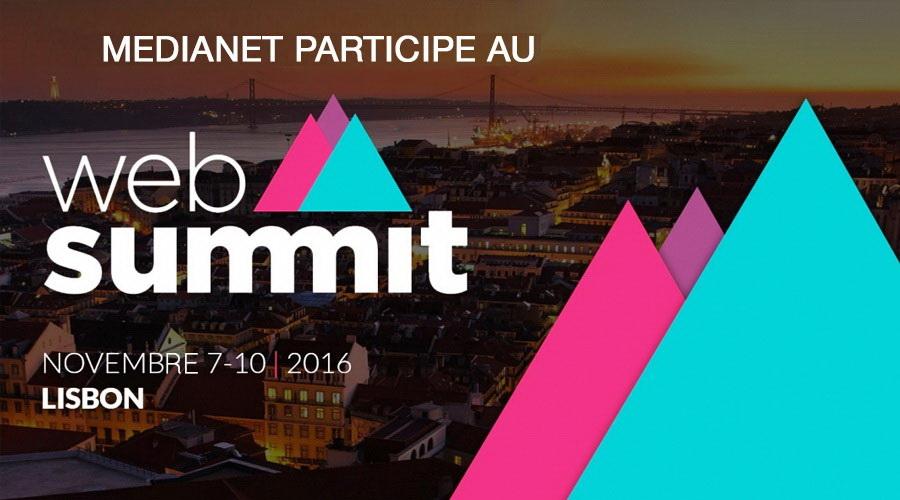 Participation de MEDIANET dans le Web Summit Lisbon du 7 au 10 novembre 2016